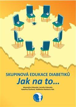 Obálka titulu Skupinová edukace diabetiků. Jak na to…