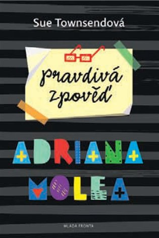 Pravdivá zpověď Adriana Molea - Sue Townsendová | Booksquad.ink