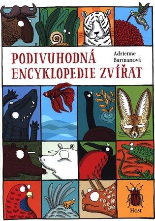 Podivuhodná encyklopedie zvířat - Adrienne Barmanová   Booksquad.ink