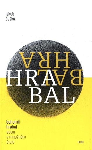 Bohumil Hrabal - autor v množném čísle - Jakub Češka | Booksquad.ink