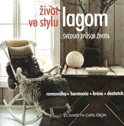 Obálka titulu Život ve stylu lagom – Švédský způsob života