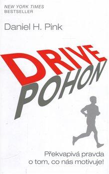 Obálka titulu Pohon / Drive - Překvapivá pravda o tom, co nás motivuje!