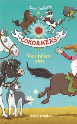 Čoko & Keks:Vlaj hřívo, vlaj - Suza Kolbová | Booksquad.ink