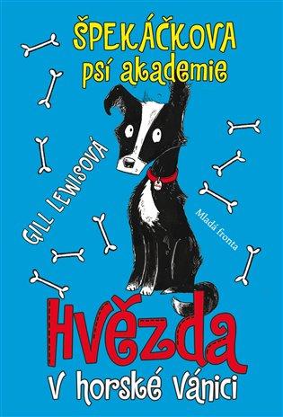 Špekáčkova psí akademie:Hvězda v horské vánici - Gill Lewisová | Booksquad.ink