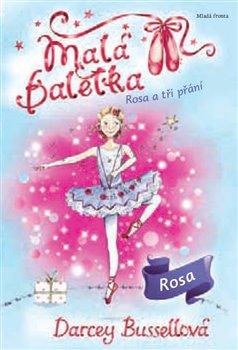 Obálka titulu Malá baletka - Rosa a tři přání
