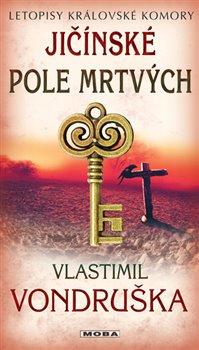 Obálka titulu Jičínské pole mrtvých - Letopisy královské komory 12. díl