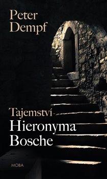 Obálka titulu Tajemství Hieronyma Bosche