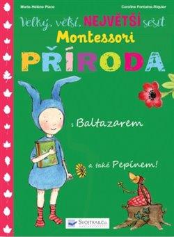 Obálka titulu Velký, větší, Největší sešit Montessori Příroda
