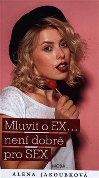 Obálka titulu Mluvit o EX... není dobré pro SEX
