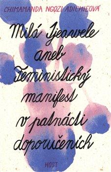 Obálka titulu Milá Ijeawele aneb Feministický manifest v patnácti doporučeních