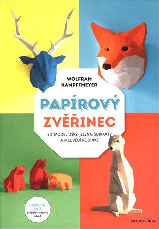Papírový zvěřinec:3D model lišky, jelena, surikaty a medvědí rodinky - - | Booksquad.ink