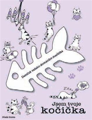 Jsem tvoje kočička:Deníček vašeho domácího mazlíčka - - | Booksquad.ink
