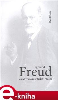 Obálka titulu Sigmund Freud a židovská mystická tradice