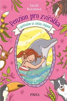 Obálka titulu Penzion pro zvířátka: I delfínům se občas stýská