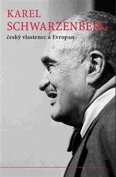 Obálka titulu Karel Schwarzenberg, český vlastenec a Evropan
