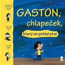 Obálka titulu Gaston, chlapeček, který se pořád ptal