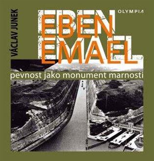 Eben Emael:Pevnost jako monument marnosti - Václav Junek   Booksquad.ink