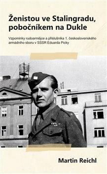 Obálka titulu Ženistou ve Stalingradu, pobočníkem na Dukle