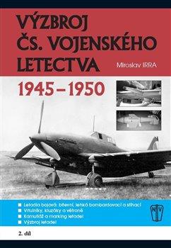 Obálka titulu Výzbroj čs. vojenského letectva 1945-1950 - 2.díl