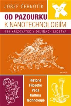 Obálka titulu Od pazourku k nanotechnologiím