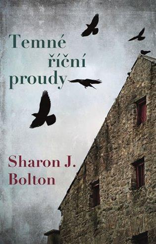 Temné říční proudy - Sharon J. Bolton   Booksquad.ink