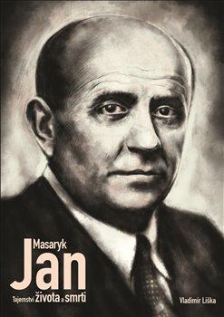 Obálka titulu Jan Masaryk - Tajemství života a smrti