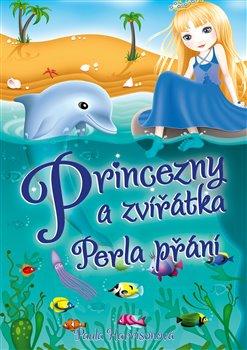 Obálka titulu Princezny a zvířátka: Perla přání