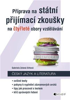 Obálka titulu Příprava na státní přijímací zkoušky na čtyřleté obory vzdělávání - Český jazyk