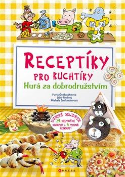 Obálka titulu Receptíky pro kuchtíky: Hurá za dobrodružstvím!