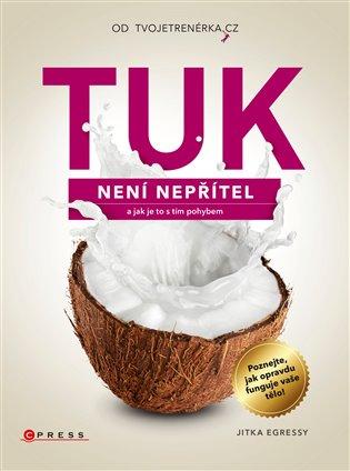 Tuk není nepřítel:a jak je to s tím pohybem - Jitka Egressy | Booksquad.ink