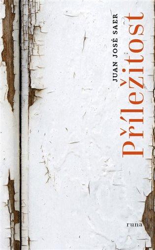Příležitost - Juan José Saer | Booksquad.ink