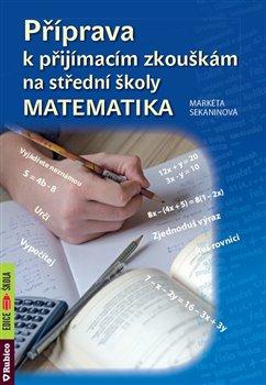 Obálka titulu Příprava k přijímacím zkouškám na střední školy – Matematika