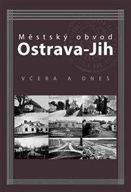Městský obvod Ostrava-Jih včera a dnes