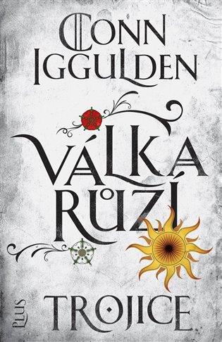 Válka růží 2: Trojice - Conn Iggulden | Booksquad.ink