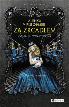 Obálka titulu Alenka v říši zombií - Za zrcadlem