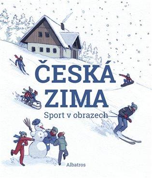 Česká zima:Sport v obrazech - -   Booksquad.ink