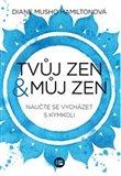 Obálka knihy Tvůj zen můj zen