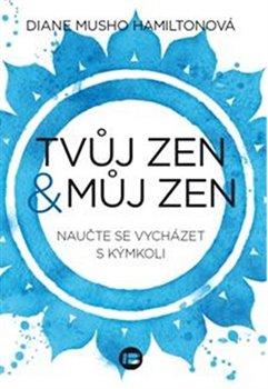 Obálka titulu Tvůj zen můj zen
