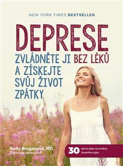 Obálka titulu Deprese: Zvládněte ji bez léků a získejte svůj život zpátky