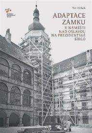 Adaptace zámku v Náměšti nad Oslavou  na prezidentské sídlo