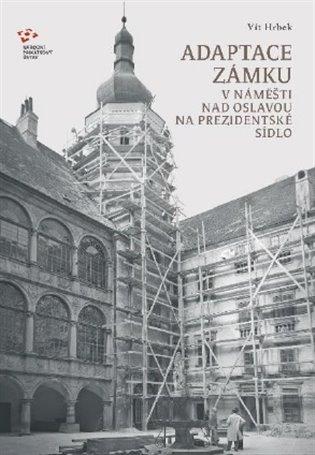 Adaptace zámku v Náměšti nad Oslavouna prezidentské sídlo - Vít Hrbek   Booksquad.ink