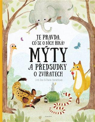 Mýty a předsudky o zvířatech:Je pravda, co se o nich říká? - Pavla Hanáčková   Booksquad.ink