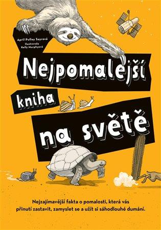 Nejpomalejší kniha na světě - April Pulley Sayreová | Booksquad.ink