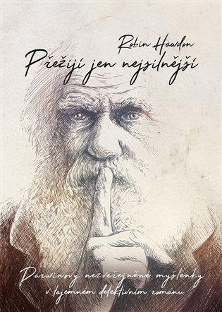 Přežijí jen nejsilnější:Darwinovy nezveřejněné myšlenky v tajemném detektivním románu - Robin Hawdon | Booksquad.ink