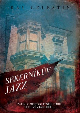 Sekerníkův jazz - Ray Celestin | Booksquad.ink