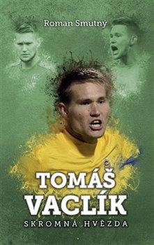 Obálka titulu Tomáš Vaclík: skromná hvězda