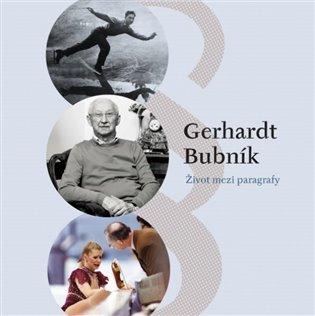 Život mezi paragrafy - Gerhardt Bubník | Booksquad.ink