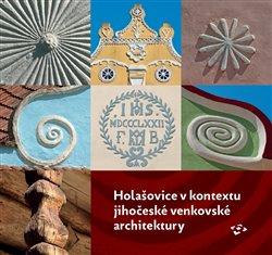 Obálka titulu Holašovice v kontextu jihočeské venkovské architektury