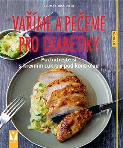 Obálka titulu Vaříme a pečeme pro diabetiky