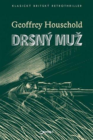 Drsný muž - Geoffrey Household | Booksquad.ink